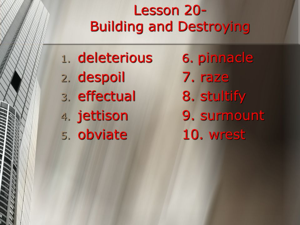 1.deleterious (adv) a) Having a harmful effect. Related Words: deleteriously; deleteriousness.