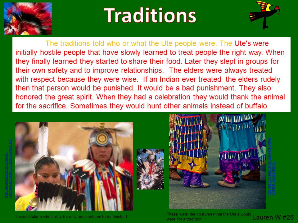 The traditions told who or what the Ute people were.