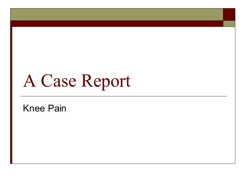 A Case Report Knee Pain