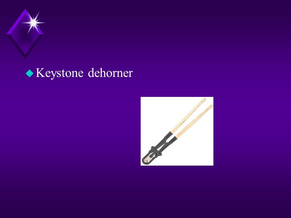 u Keystone dehorner