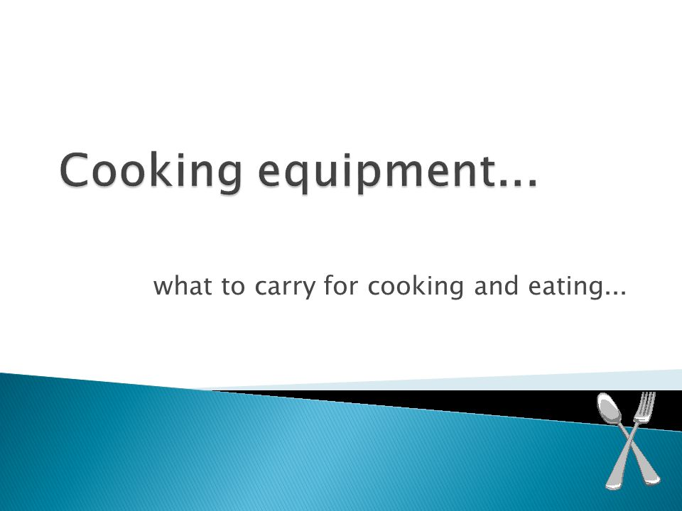 what to carry for cooking and eating...
