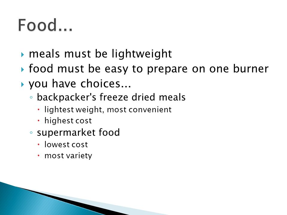  meals must be lightweight  food must be easy to prepare on one burner  you have choices...