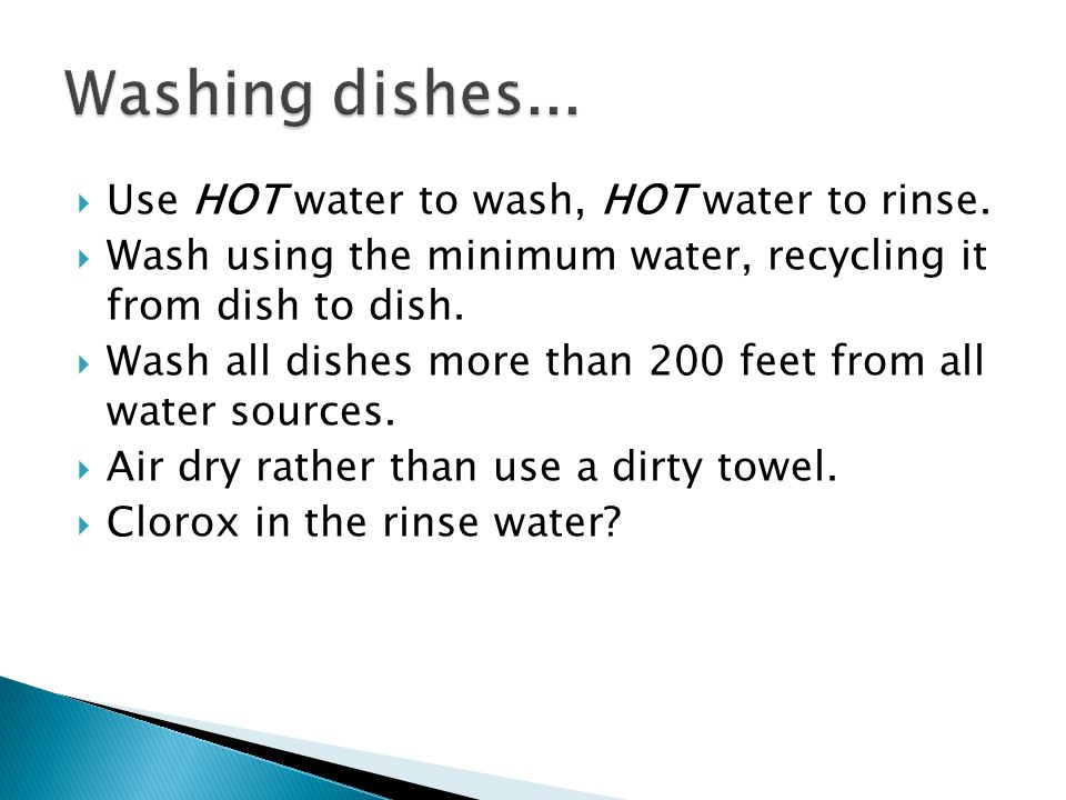  Use HOT water to wash, HOT water to rinse.