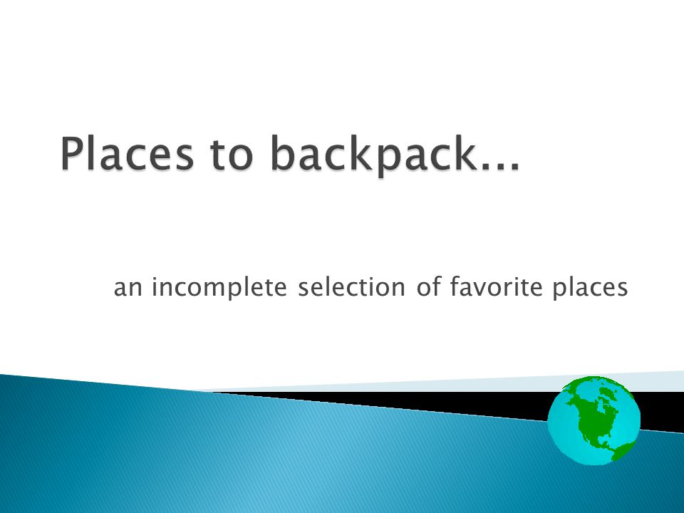 an incomplete selection of favorite places
