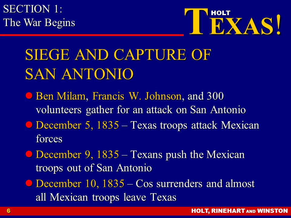 HOLT, RINEHART AND WINSTON6 T EXAS .HOLT SIEGE AND CAPTURE OF SAN ANTONIO Ben Milam, Francis W.