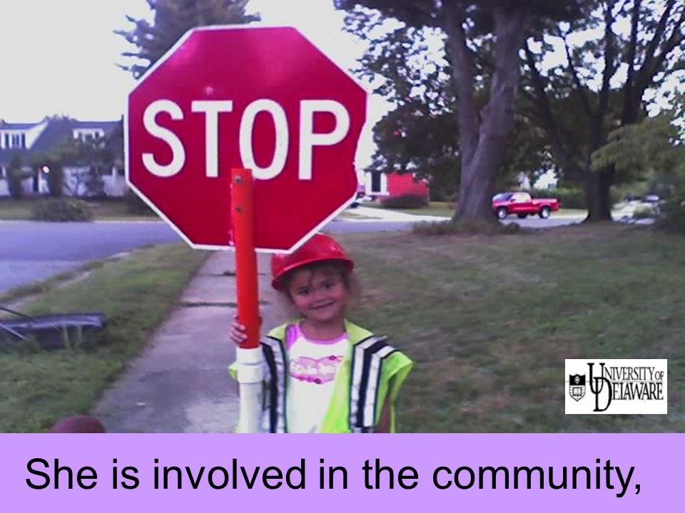 She is involved in the community,