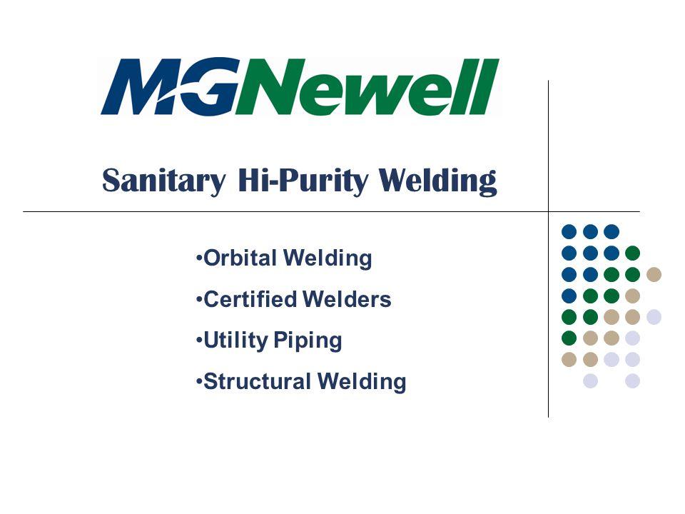 Sanitary Hi-Purity Welding Orbital Welding Certified Welders Utility Piping Structural Welding