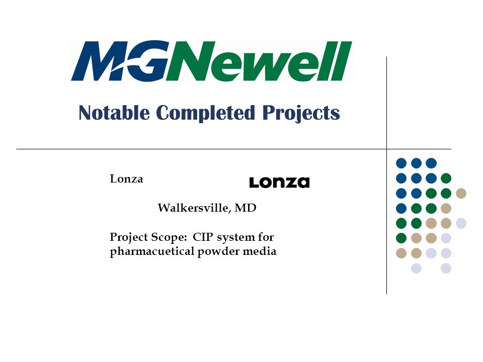 Lonza Walkersville, MD Project Scope: CIP system for pharmacuetical powder media Notable Completed Projects