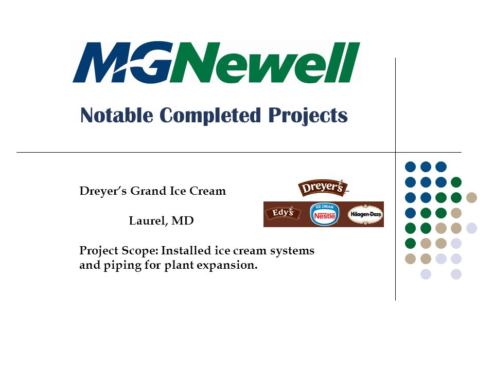 Dreyer's Grand Ice Cream Laurel, MD Project Scope: Installed ice cream systems and piping for plant expansion.