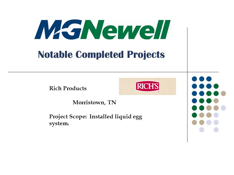 Rich Products Morristown, TN Project Scope: Installed liquid egg system. Notable Completed Projects