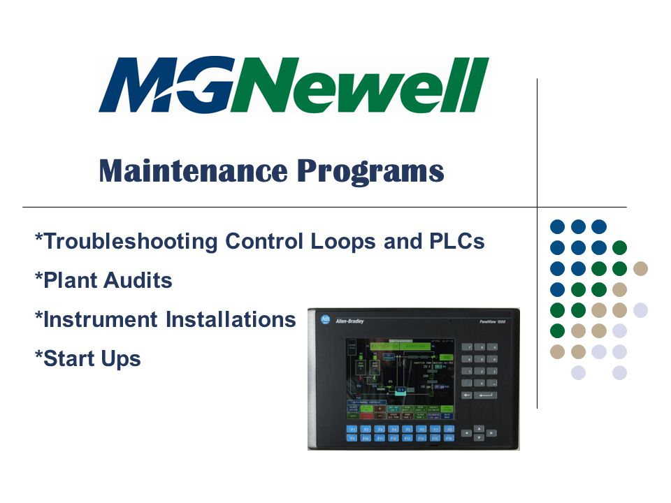 Maintenance Programs *Troubleshooting Control Loops and PLCs *Instrument Installations *Start Ups *Plant Audits