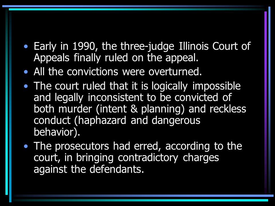 Early in 1990, the three-judge Illinois Court of Appeals finally ruled on the appeal.