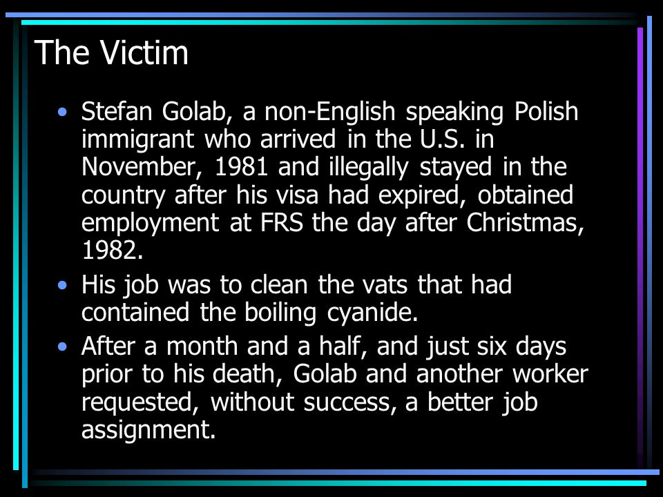 Then, on February 10, 1983, Golab became faint near one of the vats and began to foam at the mouth.