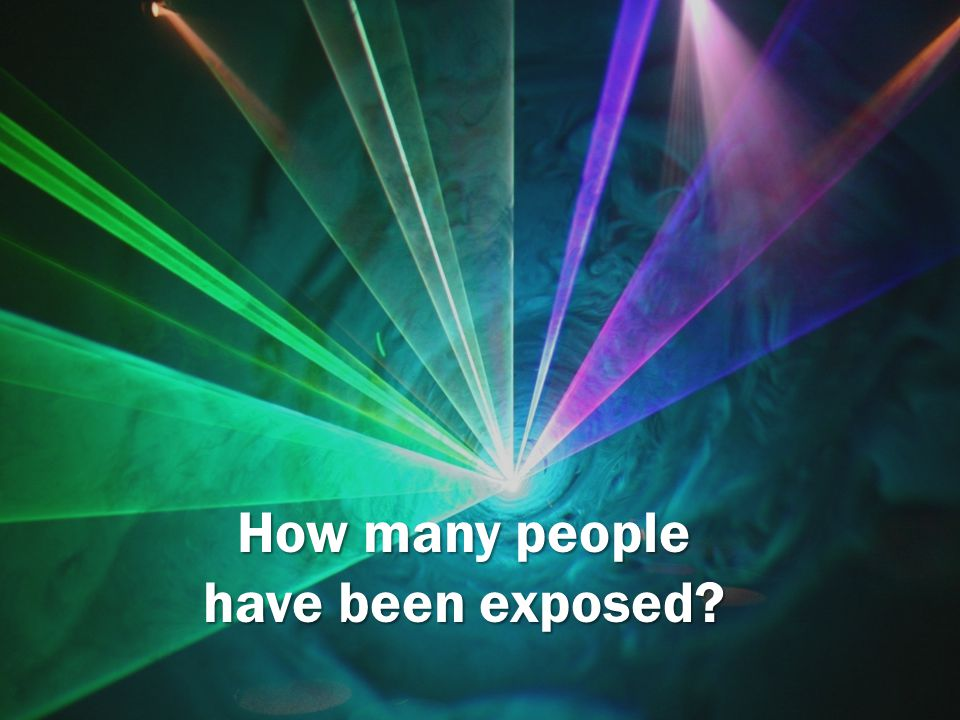 How many people have been exposed?