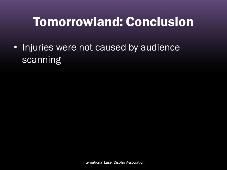 Tomorrowland: Conclusion Injuries were not caused by audience scanning International Laser Display Association