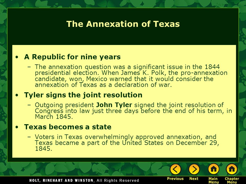 The Annexation of Texas A Republic for nine years –The annexation question was a significant issue in the 1844 presidential election.