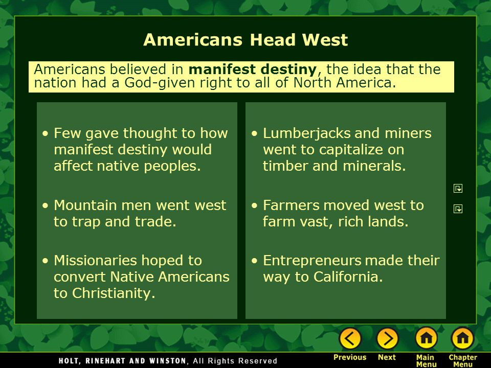 Americans Head West Few gave thought to how manifest destiny would affect native peoples.