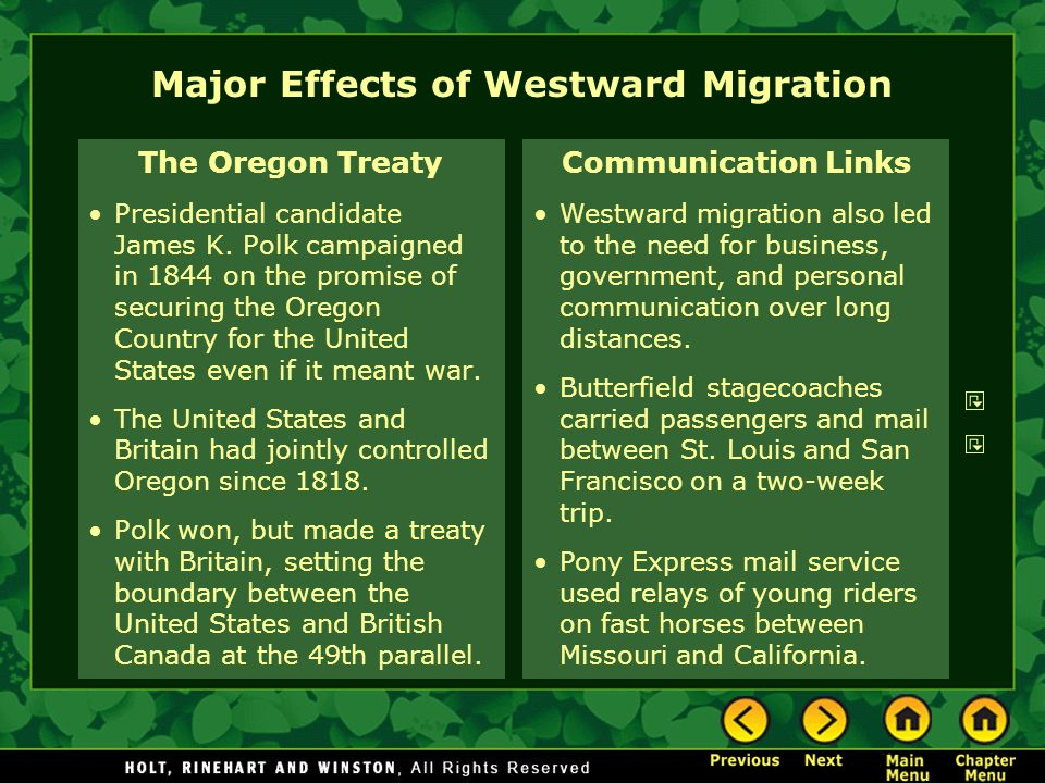 Major Effects of Westward Migration The Oregon Treaty Presidential candidate James K.
