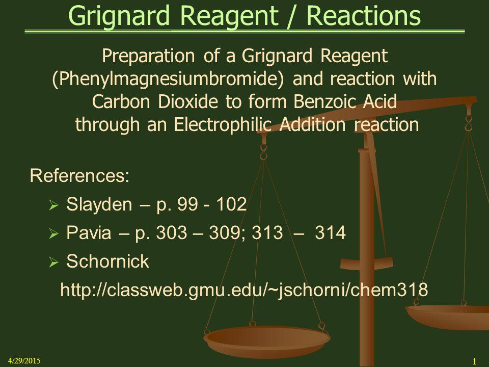 Grignard Reagent / Reactions References:  Slayden – p.