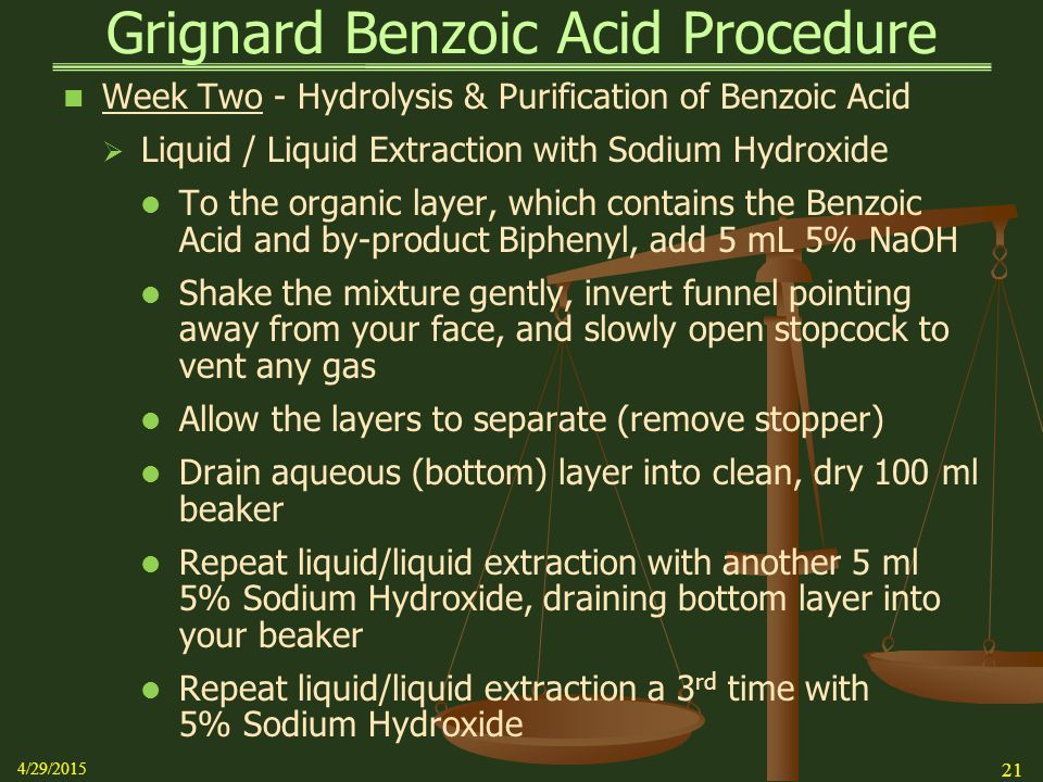Grignard Benzoic Acid Procedure Week Two - Hydrolysis & Purification of Benzoic Acid  Liquid / Liquid Extraction with Sodium Hydroxide To the organic