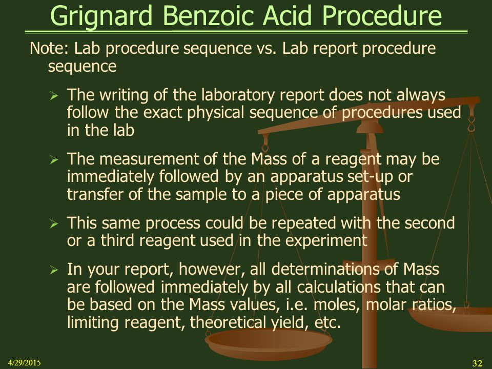 Grignard Benzoic Acid Procedure Note: Lab procedure sequence vs. Lab report procedure sequence  The writing of the laboratory report does not always