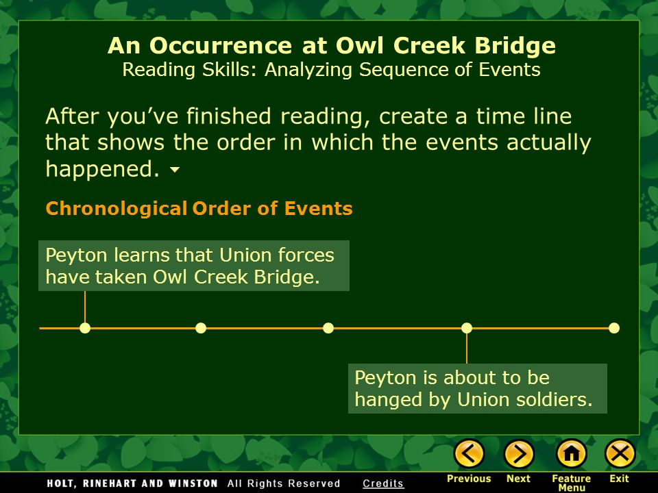 Bierce relates the events of this story out of sequence. An Occurrence at Owl Creek Bridge Reading Skills: Analyzing Sequence of Events As you read, m