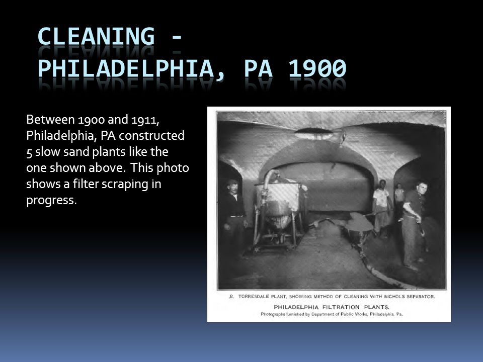 Between 1900 and 1911, Philadelphia, PA constructed 5 slow sand plants like the one shown above. This photo shows a filter scraping in progress.
