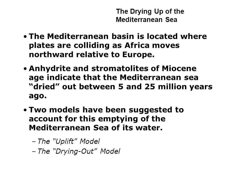 The Mediterranean basin is located where plates are colliding as Africa moves northward relative to Europe.