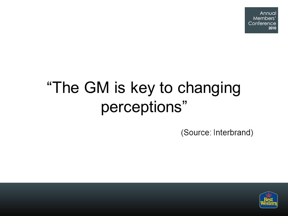 The GM is key to changing perceptions (Source: Interbrand)