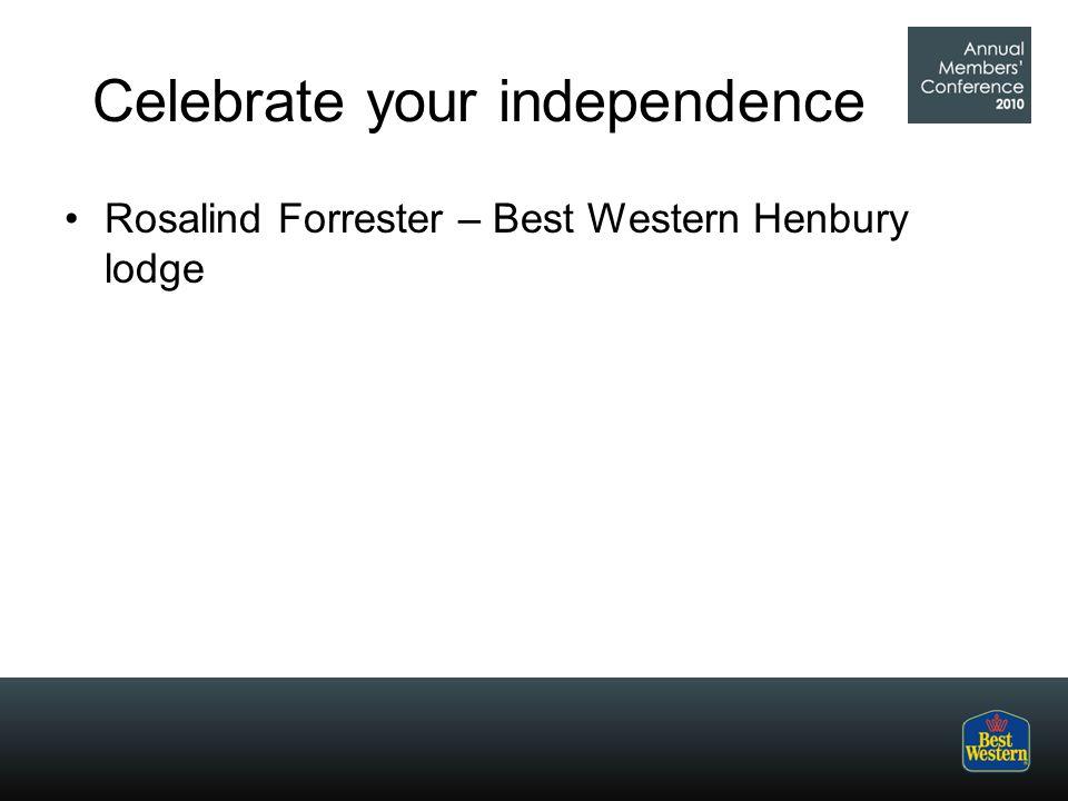 Celebrate your independence Rosalind Forrester – Best Western Henbury lodge