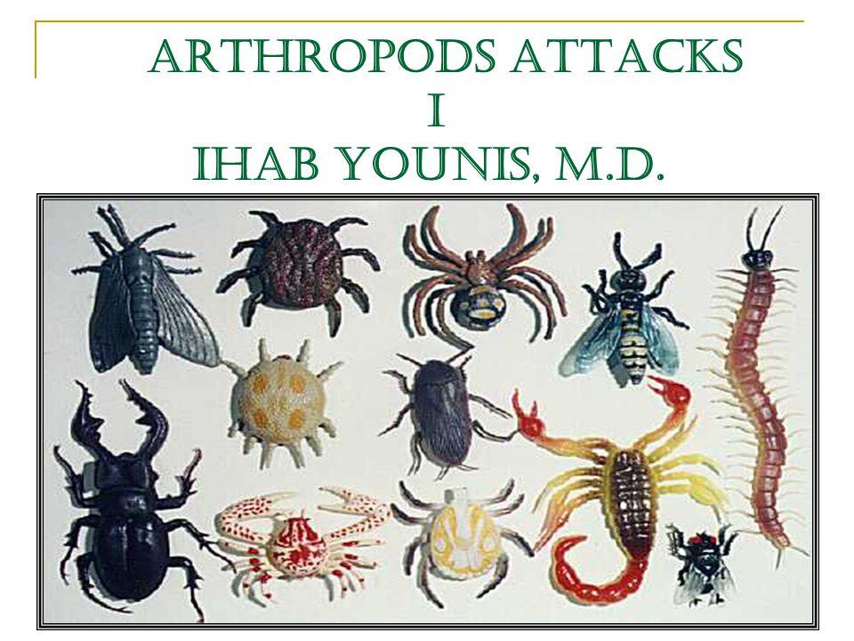 Arthropods Attacks I IHAB YOUNIS, M.D.