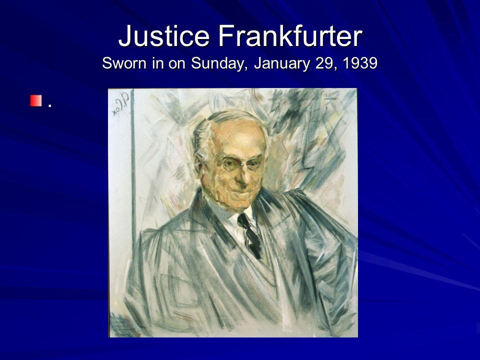 Justice Frankfurter Sworn in on Sunday, January 29, 1939.