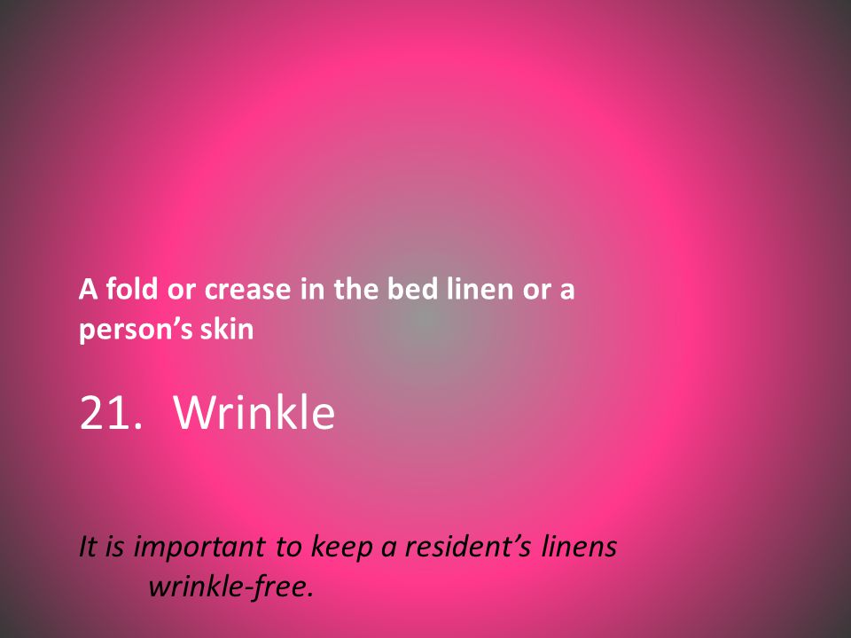 A fold or crease in the bed linen or a person's skin 21.