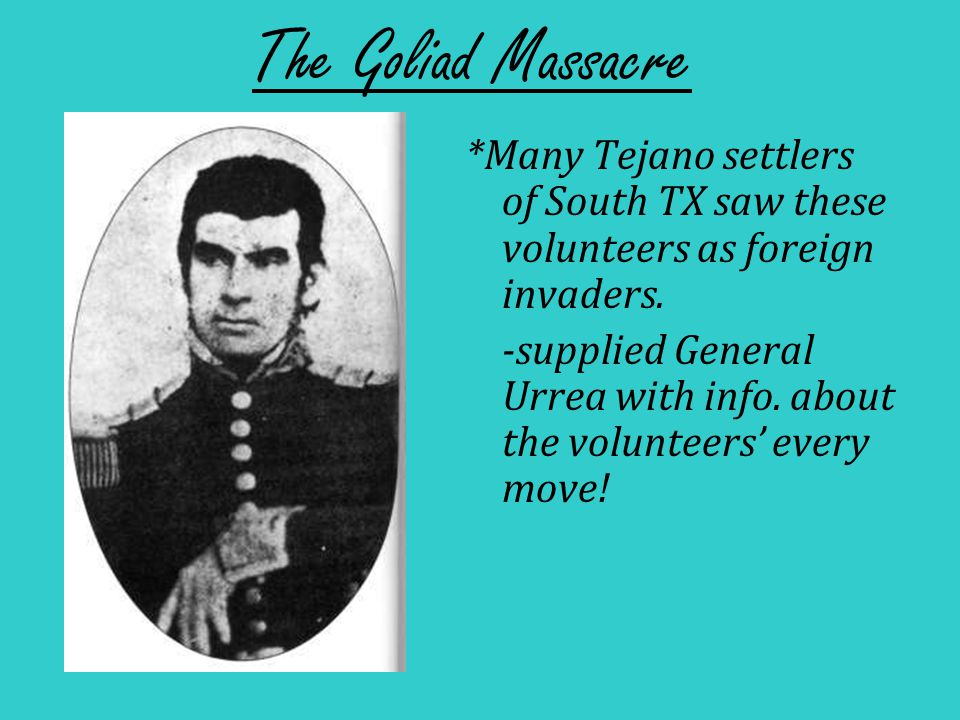 *Urrea's troops attacked Fannin and his men between Goliad and Victoria – Battle of Coleto Creek -Fannin offered surrender – asked that his men be expelled from TX instead of imprisoned