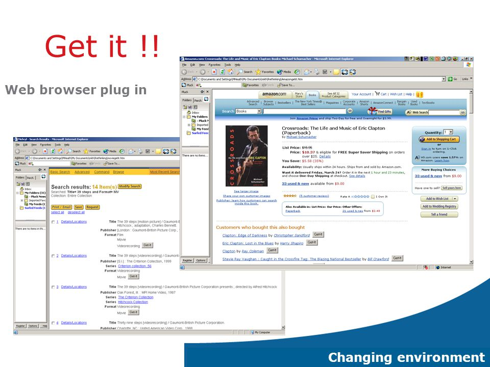 5 Get it !! Changing environment Web browser plug in