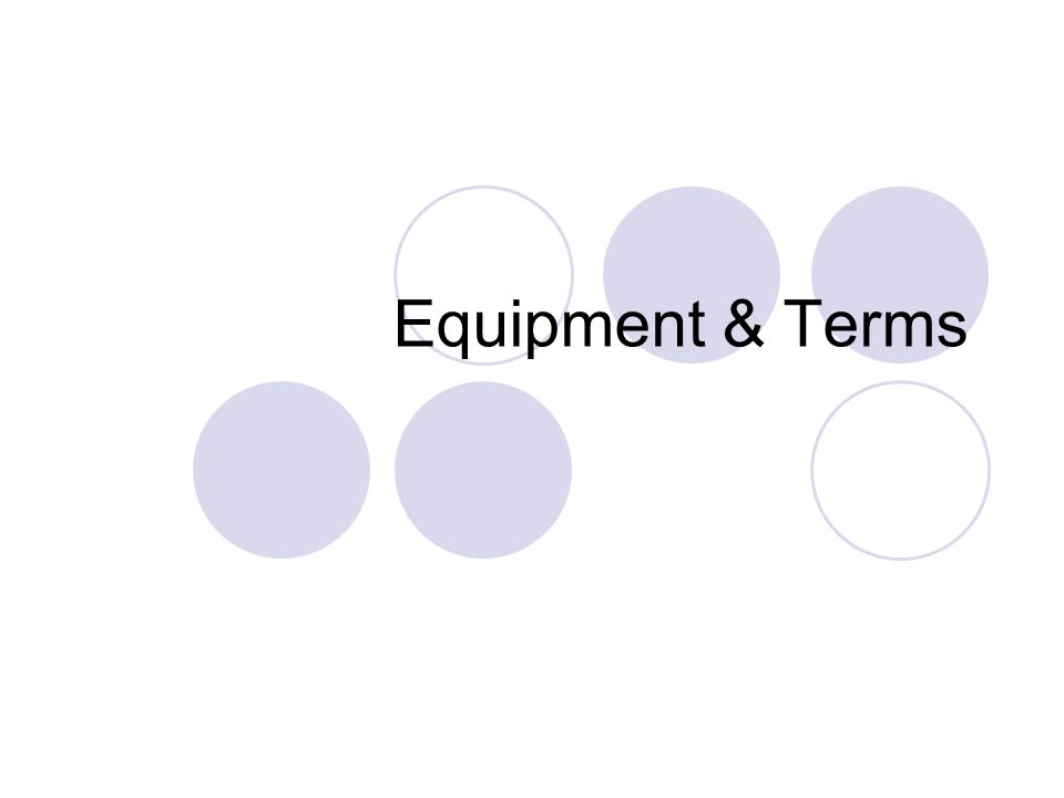 Equipment & Terms