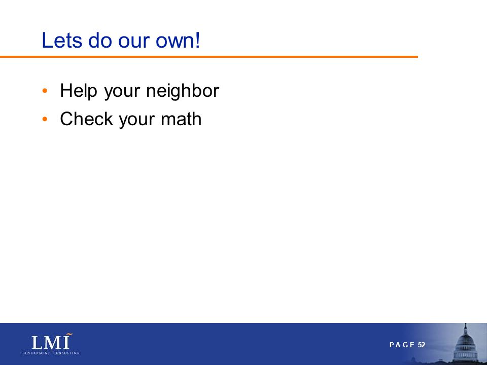 P A G E 52 Lets do our own! Help your neighbor Check your math