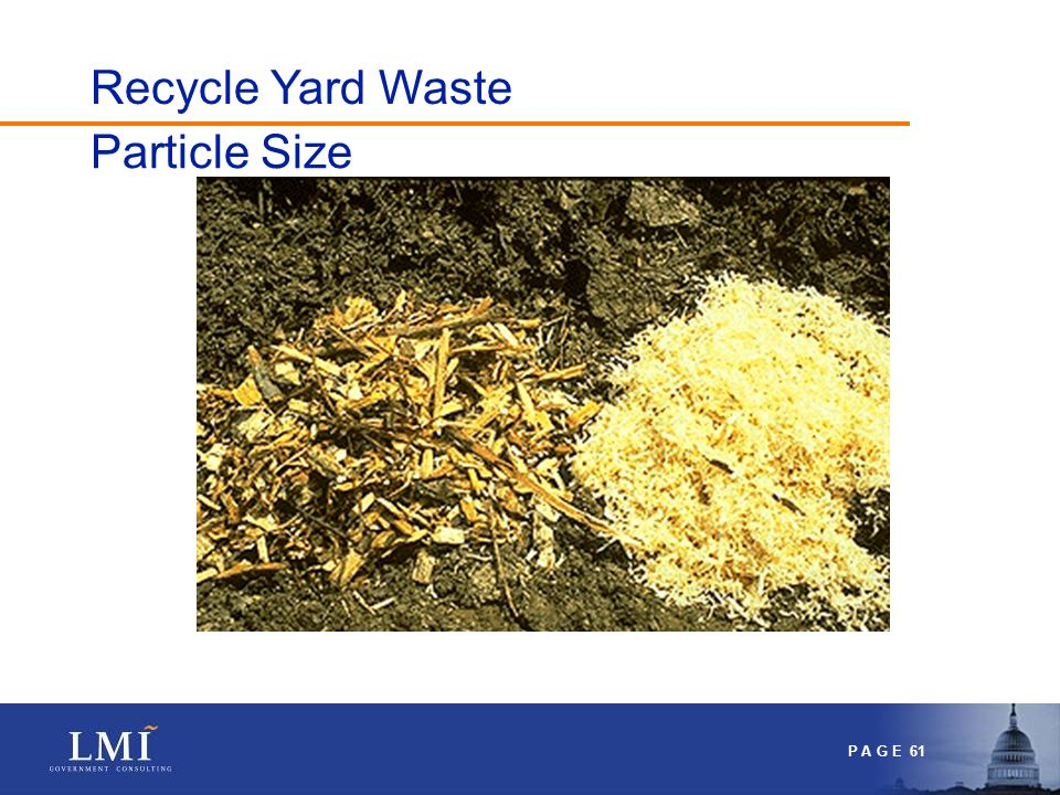 P A G E 61 Particle Size Recycle Yard Waste