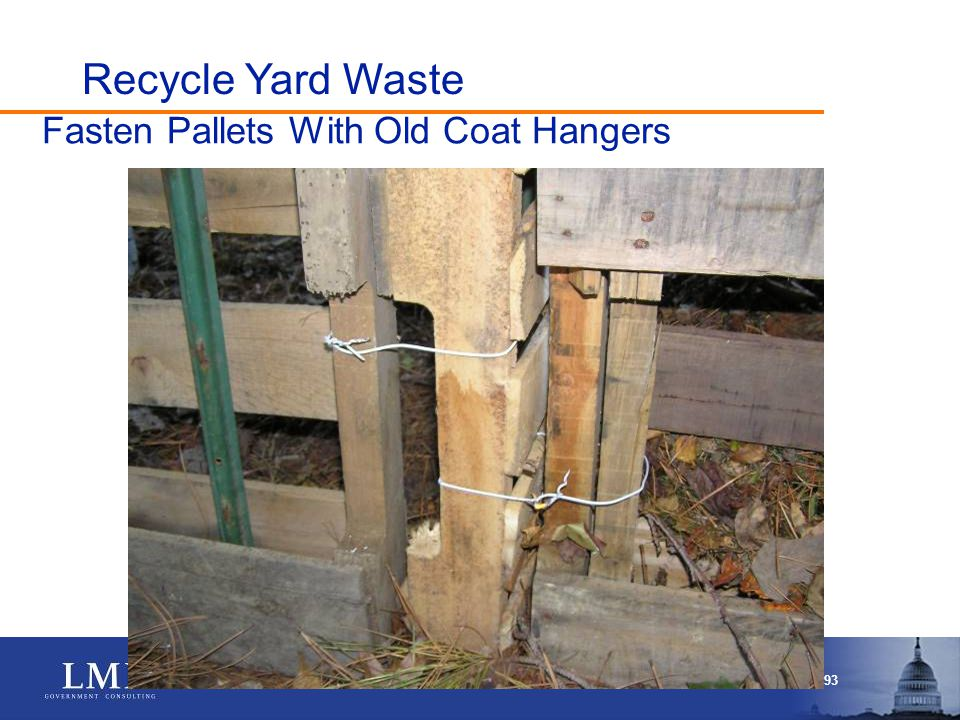 P A G E 93 Fasten Pallets With Old Coat Hangers Recycle Yard Waste