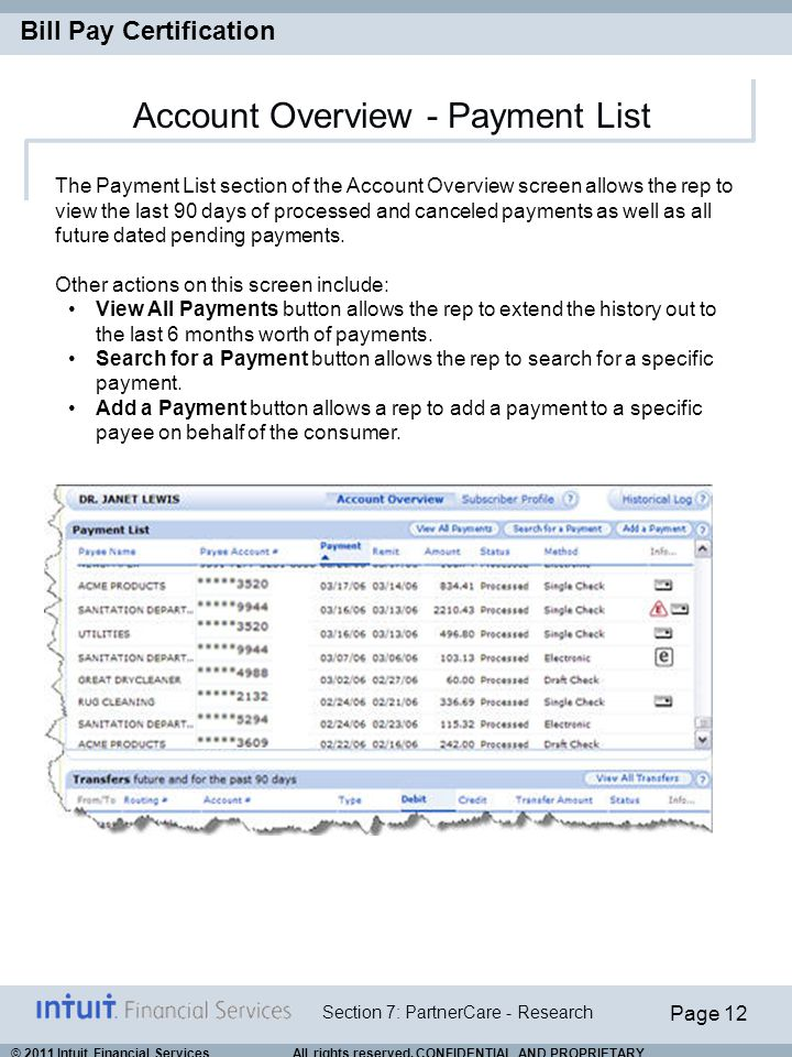 Page 12 Section 7: PartnerCare - Research Bill Pay Certification © 2011 Intuit Financial Services All rights reserved. CONFIDENTIAL AND PROPRIETARY. A
