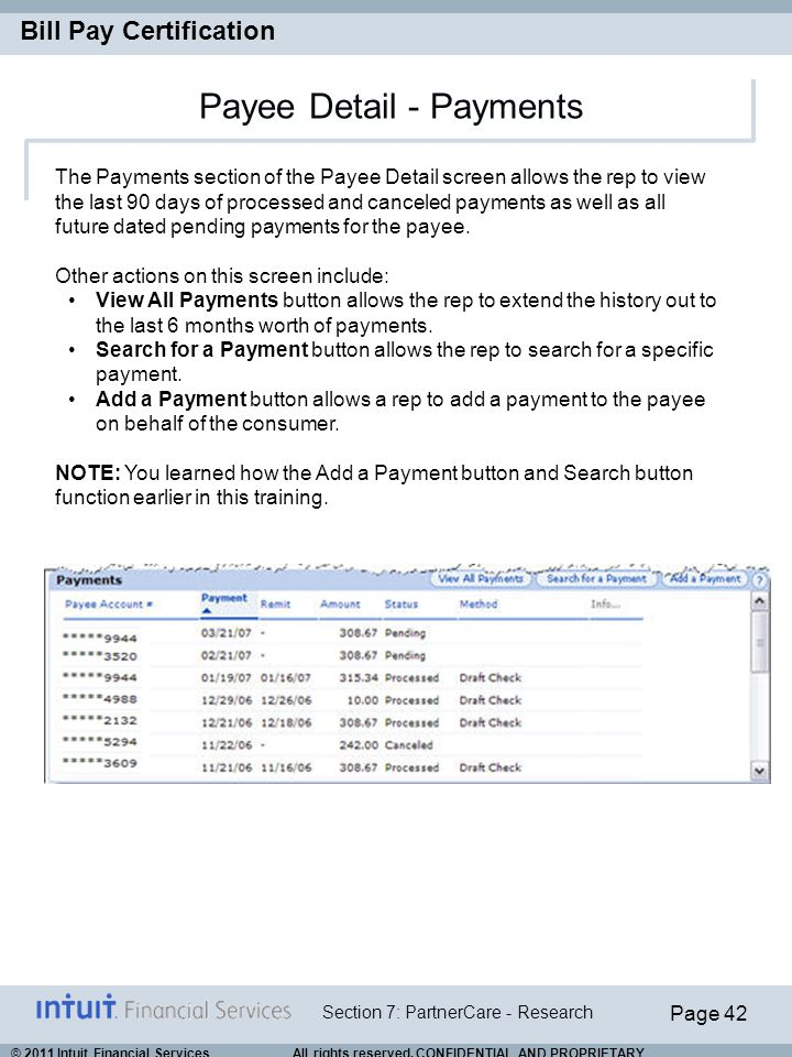 Page 42 Section 7: PartnerCare - Research Bill Pay Certification © 2011 Intuit Financial Services All rights reserved. CONFIDENTIAL AND PROPRIETARY. P