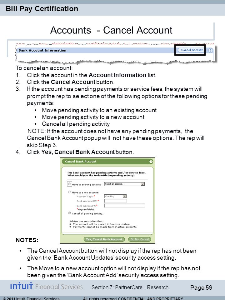 Page 59 Section 7: PartnerCare - Research Bill Pay Certification © 2011 Intuit Financial Services All rights reserved. CONFIDENTIAL AND PROPRIETARY. A