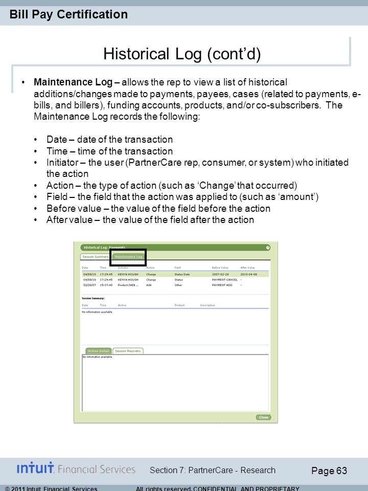 Page 63 Section 7: PartnerCare - Research Bill Pay Certification © 2011 Intuit Financial Services All rights reserved. CONFIDENTIAL AND PROPRIETARY. H