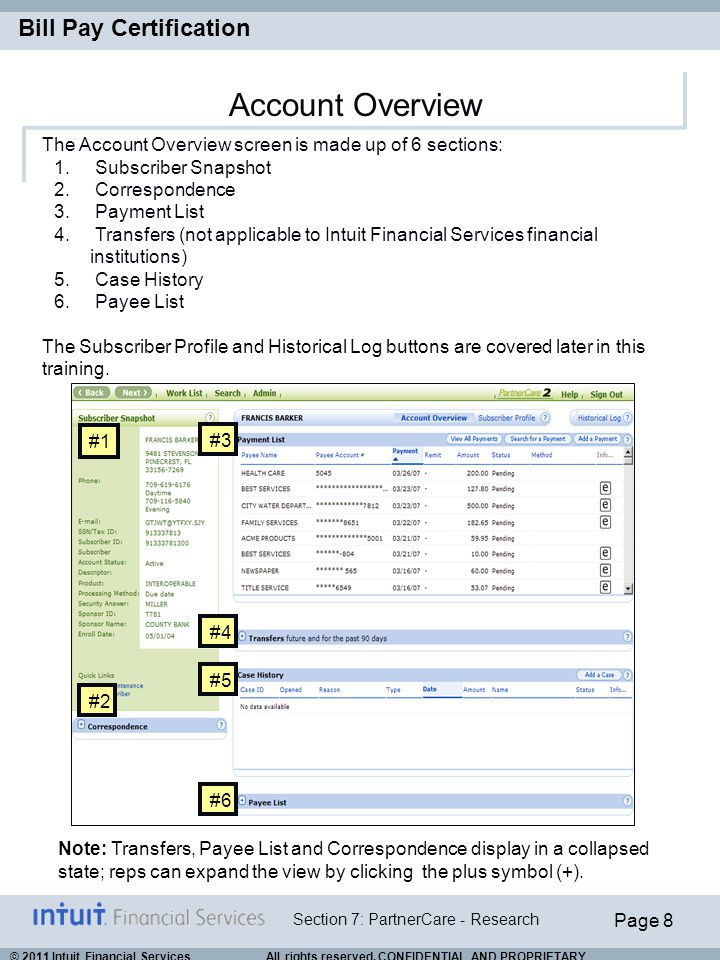 Page 19 Section 7: PartnerCare - Research Bill Pay Certification © 2011 Intuit Financial Services All rights reserved.