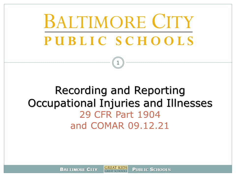 B ALTIMORE C ITY P UBLIC S CHOOLS Not Recordable: first-aid exception.