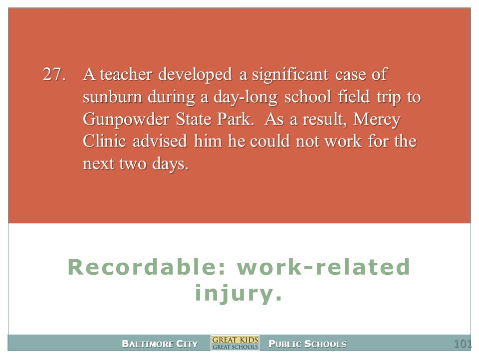 B ALTIMORE C ITY P UBLIC S CHOOLS Recordable: work-related injury.