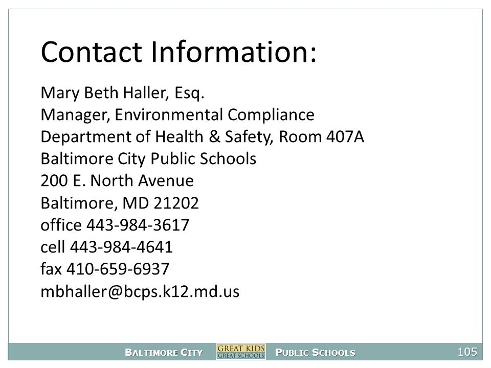 B ALTIMORE C ITY P UBLIC S CHOOLS 105 Contact Information: Mary Beth Haller, Esq.