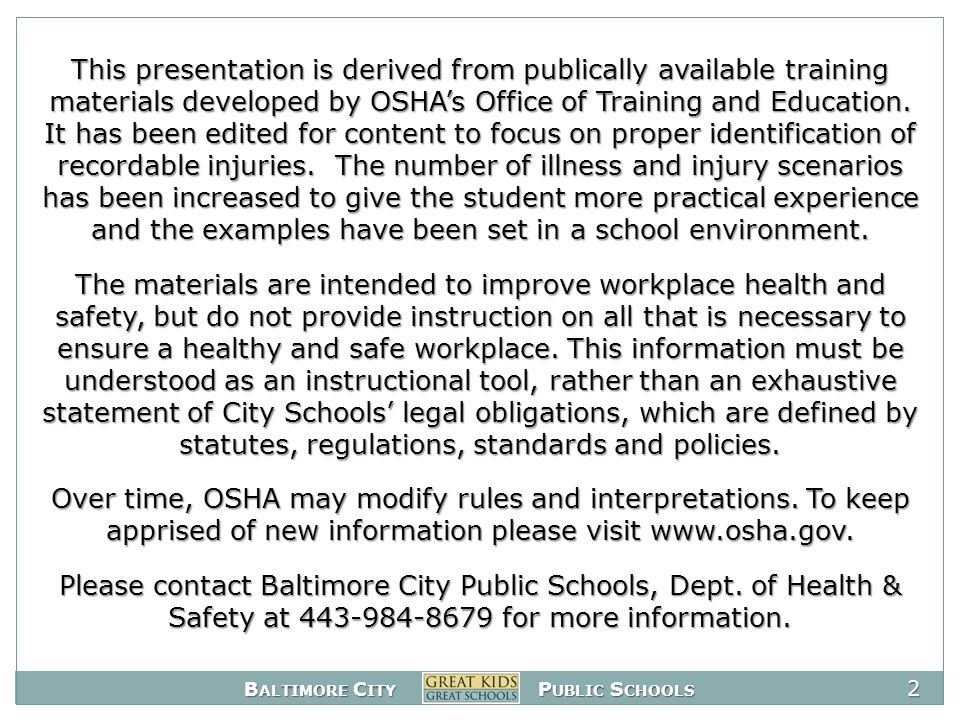 B ALTIMORE C ITY P UBLIC S CHOOLS 63 OSHA Form 300A, Summary of Work-Related Injuries and Illnesses In January each year, OSHA Form 300A Summary of Work-Related Illnesses and Injuries must be completed.