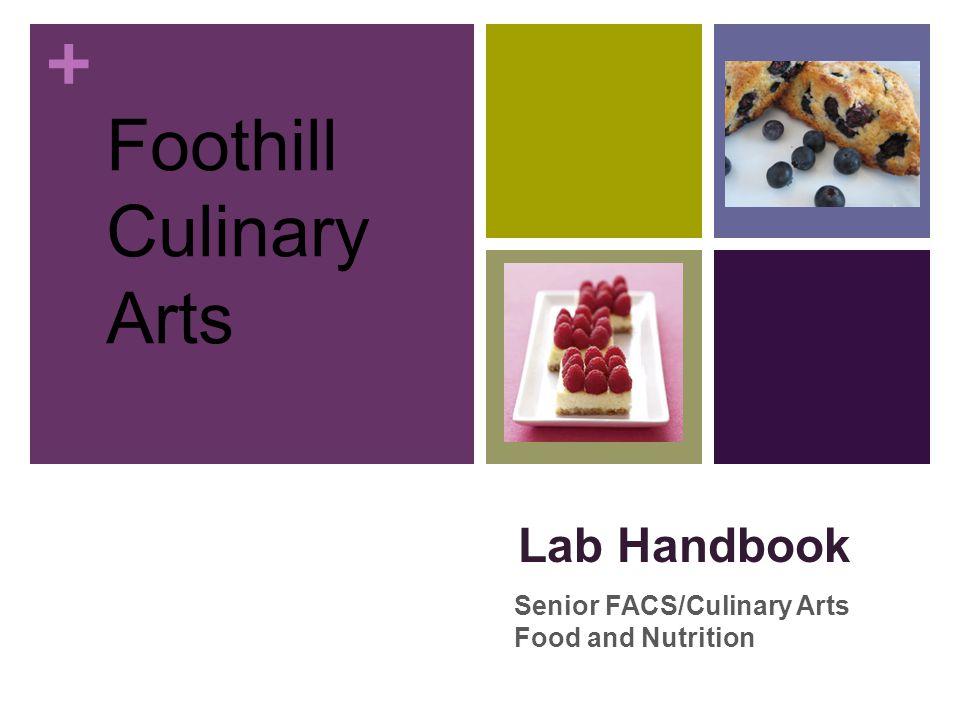+ Senior FACS/Culinary Arts Food and Nutrition Lab Handbook Foothill Culinary Arts
