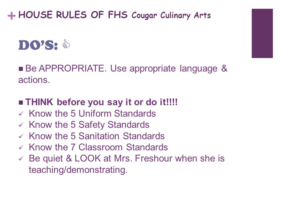 + HOUSE RULES OF FHS Cougar Culinary Arts Be APPROPRIATE.